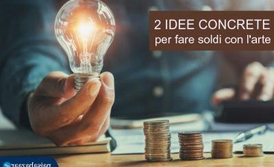 2 idee per fare soldi facili